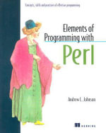Elements of Programming with Perl : Relief for Call Center Stress - Andrew Johnson