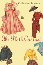 The Plath Cabinet - Catherine Bowman