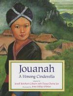 Jouanah : A Hmong Cinderella - Jewell Reinhard Coburn