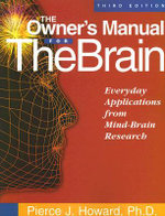The Owner's Manual for the Brain : Everyday Applications from Mind-brain Research - Pierce J. Howard