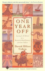 One Year Off : Leaving it All Behind for a Round-the-world Journey with Our Children - David Elliot Cohen