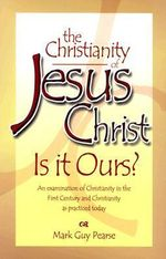 The Christianity of Jesus, Is It Ours? : Is It Ours? - Mark Guy Pearse