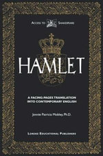 The Tragedy of Hamlet : Prince of Denmark: A Facing-Pages Translation Into Contemporary English - William Shakespeare