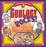 Geology Rocks! : 50 Hands-on Activities to Explore the Earth - Cindy Blobaum