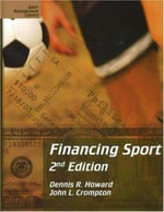 Financing Sport : Winning Strategies - Dennis R. Howard