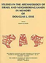 Studies in the Archaeology of Israel and Neighboring Lands in Memory of Douglas L. Esse - Samuel R Wolff
