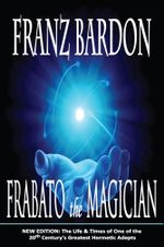 Frabato the Magician - Franz Bardon