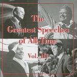 The Greatest Speeches of All-Time, Volume III - Speechworks