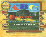 The ABC's of Fruits and Vegetables and Beyond : Delicious Alphabet Poems Plus Food, Facts and Fun for Everyone - Steve Charney
