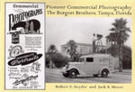 Pioneer Commercial Photography : The Burgert Brothers, Tampa, Florida - Robert E Snyder