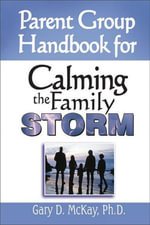 Parent Group Handbok for Calming the Family Storm - Gary D. McKay