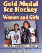 Gold Medal Ice Hockey for Women and Girls - Tricia Dunn