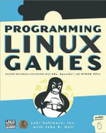 Programming Linux Games : Studies on the Modern State - John R. Hall
