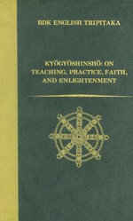 Kyogyoshinsho 2003 : On Teaching, Practice, Faith, and Enlightenment - Shinran