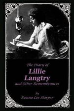 The Diary of Lillie Langtry : And Other Remembrances - Donna Lee Harper