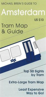Amsterdam : Tram Map and Guide - Michael Brein