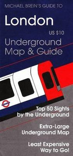 Guide to London : Underground Map and Guide - Michael Brein