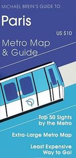Guide to Paris : Metro Map and Guide - Michael Brein