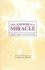 Answer is a Miracle - Robert Perry