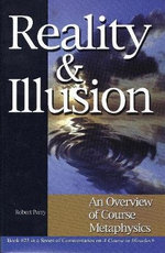 Reality and Illusion : An Overview of Course Metaphysics - Robert Perry