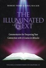 The Illuminated Text: Vol 2 : Commentaries for Deepening Your Connection with a Course in Miracles - Robert Perry