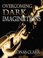 Overcoming Dark Imaginations - Jonas Clark