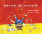 Some Kids Just Can't Sit Still! - Sam Goldstein