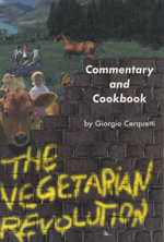 The Vegetarian Revolution : Commentary and Cookbook - Giorgio Cerquetti