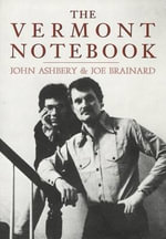 The Vermont Notebook - Joe Brainard