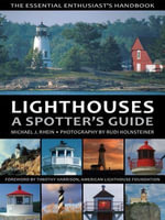 Lighthouses - A Spotter's Guide : The Essential Enthusiast's Handbook - Michael Rhein