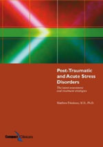Post-Traumatic and Acute Stress Disorders : The Latest Assessment and Treatment Strategies - Matthew J. Friedman