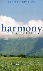 Harmony : The Art of Life - Hua-Ching Ni