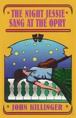 The Night Jessie Sang at the Opry : Sermons Based on Hidden Mark - John Killinger