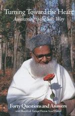 Turning toward the Heart : Awakening to the Sufi Way - Shaykh Hazrat Azad Rasool