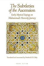 The Subtleties of the Ascension : Early Mystical Sayings on Muhammad's Heavenly Journey - Abu 'Abd Al-Rahman Sulami