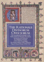 The Rationale Divinorum Officiorum : The Foundational Symbolism of the Early Church, Its Structure, Decoration, Sacraments, and Vestments - Gulielmus Durandus