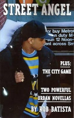 Street Angel : Plus 'The City Game', Two Powerful Urban Novellas - Rob Batista