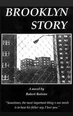 Brooklyn Story : Plus 'The City Game', Two Powerful Urban Novellas - Robert Batista
