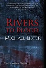 Rivers to Blood - Michael Lister