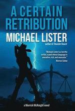 A Certain Retribution - Michael Lister