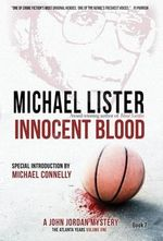 Innocent Blood - Reader in Politics Michael Lister