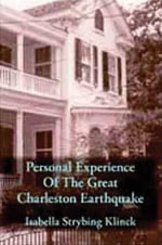 Personal Experience of the Great Charleston Earthquake - Isabella Strybing Klinck