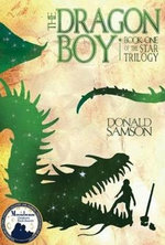 The Dragon Boy : Book One of the Star Trilogy - Donald Samson
