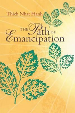 The Path of Emancipation : Talks from a 21-day Mindfulness Retreat - Thich Nhat Hanh