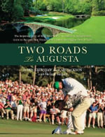 Two Roads to Augusta : The Heartwarming Story of Ben Crenshaw and Carl Jackson - Ben Crenshaw