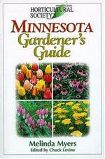Minnesota Gardener's Guide : Minnesota Gardener's Guide - Melinda Myers