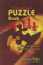 The Chesscafe Puzzle Book 1 : Test and Improve Your Tactical Vision - Karsten Muller