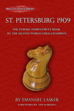 The International Chess Congress St. Petersburg 1909 : The Famous Tournament Book by the Second World Chess Champion - Emanuel Lasker