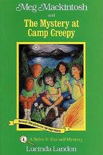 Meg Mackintosh and the Mystery at Camp Creepy : A Solve-It-Yourself Mystery - Lucinda Landon