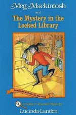 Meg Mackintosh and the Mystery in the Locked Library : A Solve-It-Yourself Mystery - Lucinda Landon